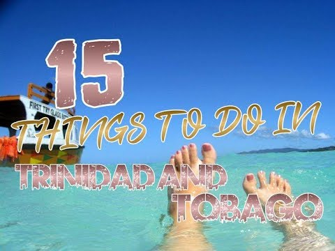 Top 15 Things To Do In Trinidad And Tobago