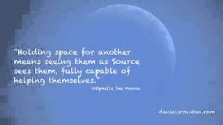 Holding Space Versus Rescuing - Ophelia the Faerie, Channeled by Daniel Scranton