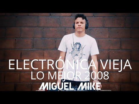 Éxitos Electrónica 2008-2010 Temazos | MIGUEL MIKE