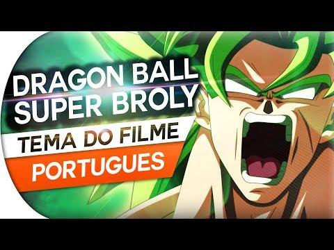 DRAGON BALL SUPER BROLY - BLIZZARD (THEME) TEMA DO FILME EM PORTUGUÊS