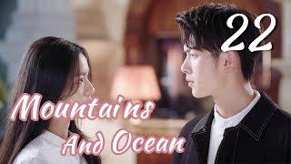 [ENG SUB]Love You Like The Mountains and Ocean 22 HD(Huang Shengchi, Zhuang Dafei, Fan Zhixi)