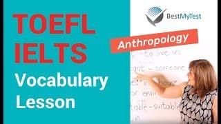 TOEFL Vocabulary - Anthropology Lesson 1
