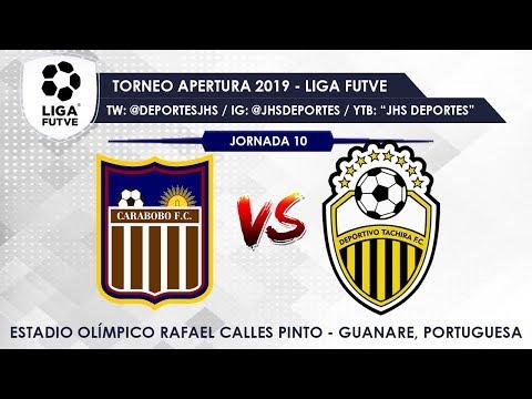 CARABOBO FC vs DVO. TÁCHIRA FC  / JORNADA 10 TORNEO APERTURA LIGA FUTVE