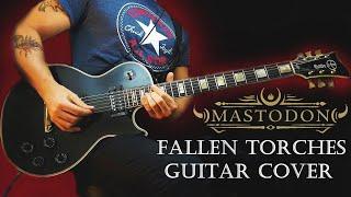 Mastodon - Fallen Torches Guitar Cover