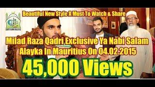 Milad Raza Qadri Exclusive Ya Nabi Salam Alayka In Mauritius On 04.02.2015 ( 1080p HD )