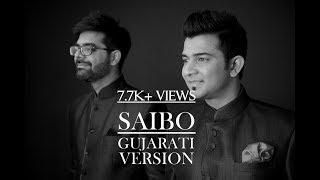 Saibo Gujarati Version MTV Unplugged by Sachin Jigar