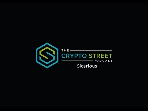 Crypto Street Podcast - Episode 12: Sicarious