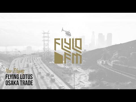 Flying Lotus - Osaka Trade (Flylo FM)