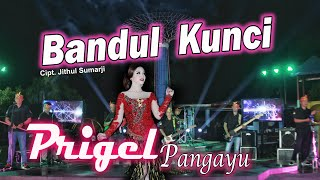 Prigel Pangayu - Bandul Kunci [ OFFICIAL ]