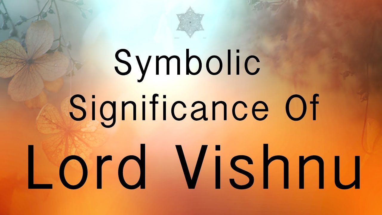 Symbolic significance of lord vishnu youtube symbolic significance of lord vishnu biocorpaavc