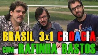 FALHA DE COBERTURA #23: Brasil 3x1 Croácia com Rafinha Bastos (Copa 2014)