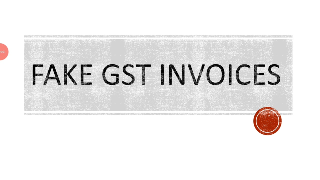 Fake GST invoices and frauds