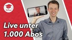 Auf YouTube mobil Livestreamen – unter 1000 Abonnenten #WiegehtYouTube