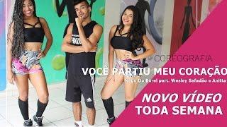 Você Partiu Meu Coração - Nego Do Borel part. Wesley Safadão e Anitta | Cia Thiago Bertuci
