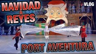 NAVIDAD REYES Port Aventura 2016  · VLOG ·