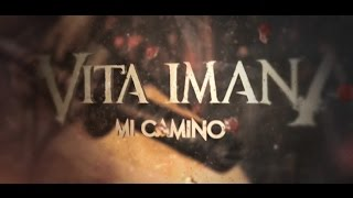 VITA IMANA - Mi Camino (Primer Single de EL M4L) 26.04.2017