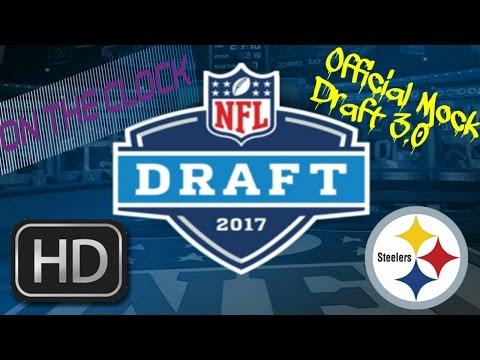 Pittsburgh Steelers || 2017 Mock Draft 3.0 || **HD Quality**
