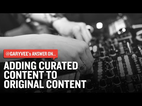Adding Curated Content To Original Content