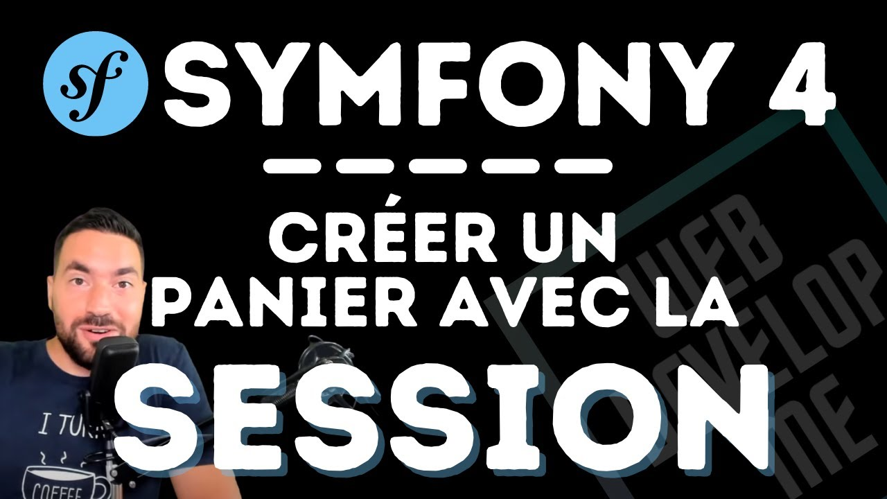 ? SYMFONY ET LA SESSION : ? ON CREE UN PANIER E-COMMERCE