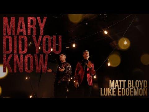 Mary Did You Know?  by Matt Bloyd and Luke Edgemon