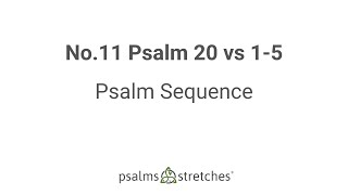 No.11 Psalm 20 vs 1-5 Psalm Sequence