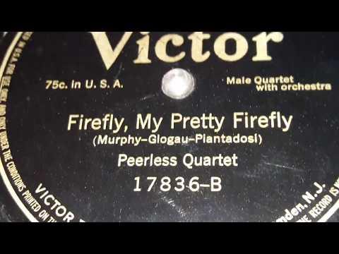 The Peerless Quartet - Firefly, My Pretty Firefly (1915)