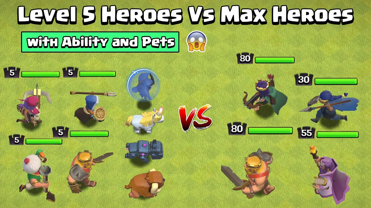 Level 5 HEROES with ABILITY and PETS VS Max HEROES   Clash of Clans