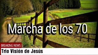 TRIO VISIÓN DE JESÚS - MARCHA DE LOS 70