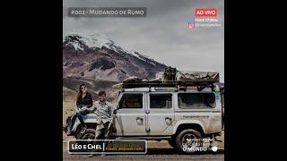 #002 Desconstruindo o Mundo   Léo e Chel | Mudando de Rumo