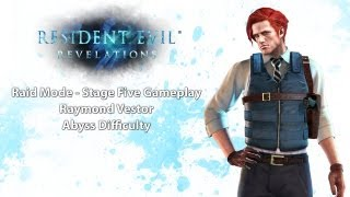 Resident Evil Revelations: Raid Mode Stage 5 Raymond Vestor HD Gameplay (Abyss Difficulty)