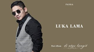 PASHA - Luka Lama