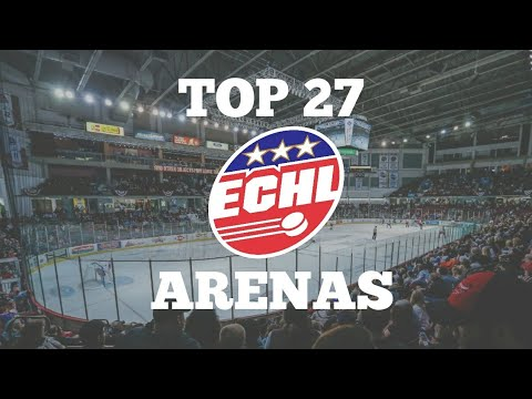 Top 27 ECHL ARENAS of the 2018-2019 season with 2 new teams