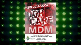 Marlon D Manager - Doh Care | 2016 Music Release