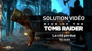 Rise of the Tomb Raider - Collectibles - La Cité perdue - Reliques