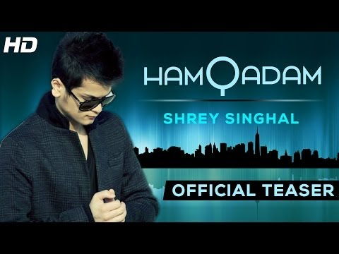 Hamqadam Shrey Singhal - New Hindi Song 2014 - Full Video Live Now - Link in Description