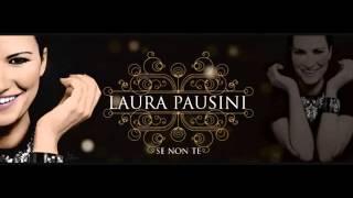 Se non te/ Laura Pausini - New single