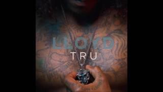 Llyod - Tru [Clean]
