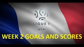 France ligue 1 | week 2 goals and scores