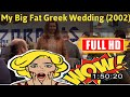 [M0V1e]  @My Big Fat Greek Wedding (2002) #The8567odqhi