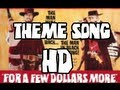 For A Few Dollars More - Theme Song HD