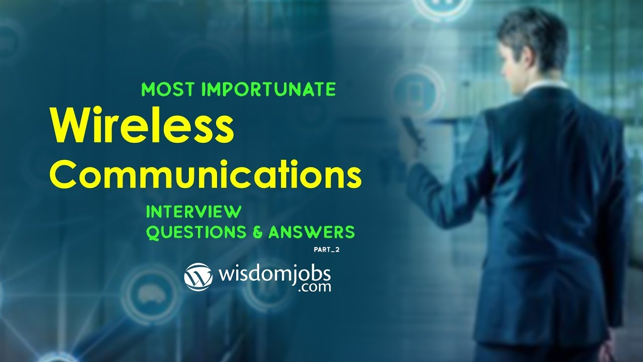 Wireless Communication Interview Questions and Answers 2019 Part-2 |  Wireless Communication