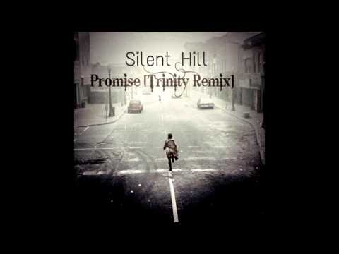 Silent Hill - Promise [Trinity Remix]