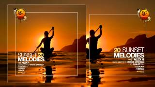 Sunset Melodies With Alex H 020 Special Guest Mix Vintage & Morelli August 23 2014