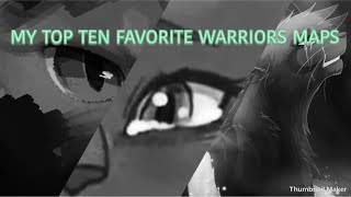 MY TOP TEN FAVORITE WARRIORS MAPS!!!