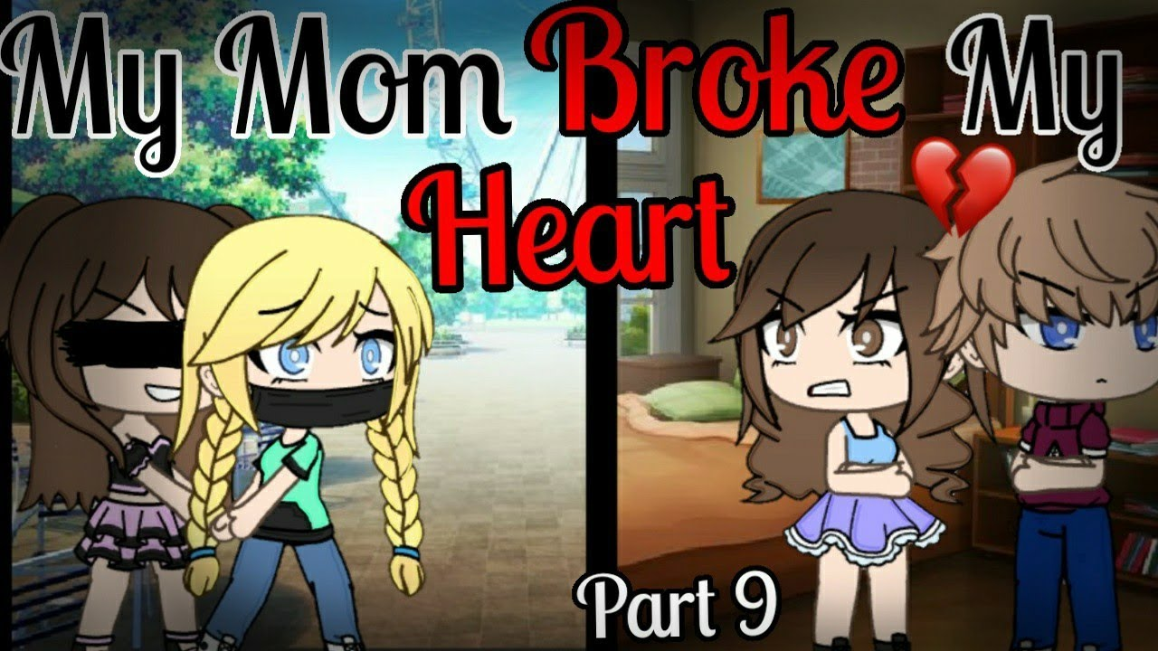 My Mom Broke My Heart *part 9* |Gacha Life Mini Movie| GLMM