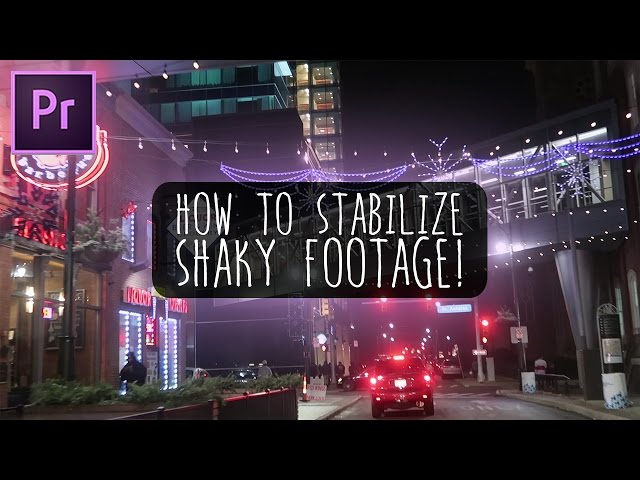How to Fix Shaky Video in Premiere Pro with Warp Stabilizer (Adobe CC 2017 Tutorial)