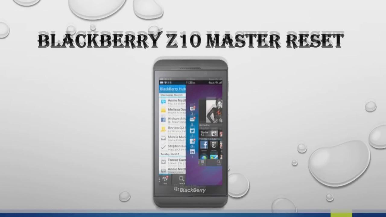 BlackBerry Z10 Hard Reset / Master Reset Guideline For Mobile User