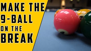 How to Make the 9-Ball on the Break | 9 on the Snap