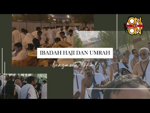 Ibadah Haji dan Umrah bersama lokal | Edisi Khas On Tak On 40