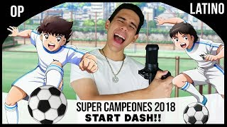 Super Campeones 2018 Opening (Español Latino)